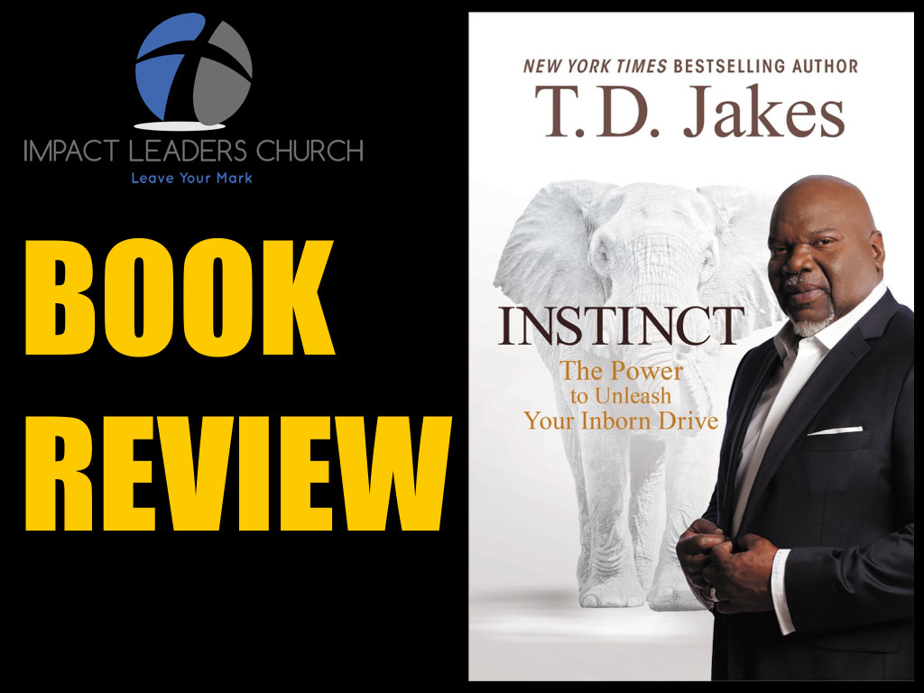 Book review: Instinct by Bishop TD Jakes (Podcast #91) – www