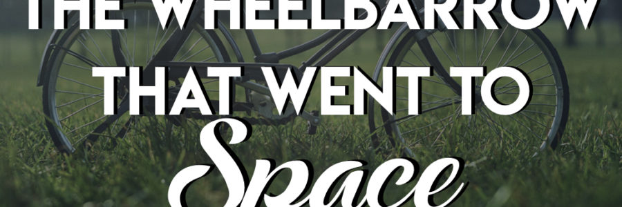 The Wheelbarrow That Went To Space 4 : The Bicycle