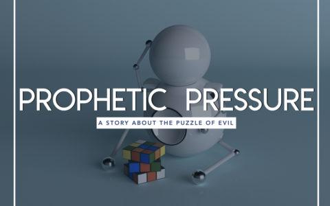 Prophetic Pressure