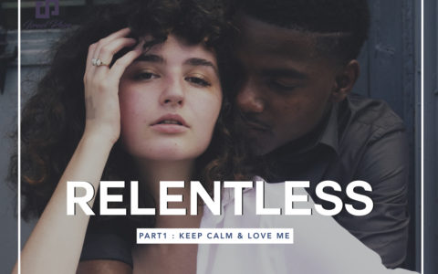 Relentless 1 : Keep Calm and Love Me