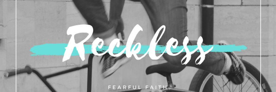 Reckless 3 : Fearfull faith