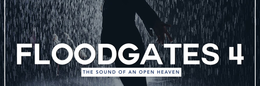 Floodgates 4 : The Sound Of An Open Heaven