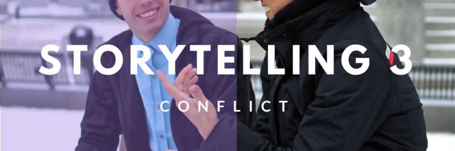 Storytelling 3 : Conflict